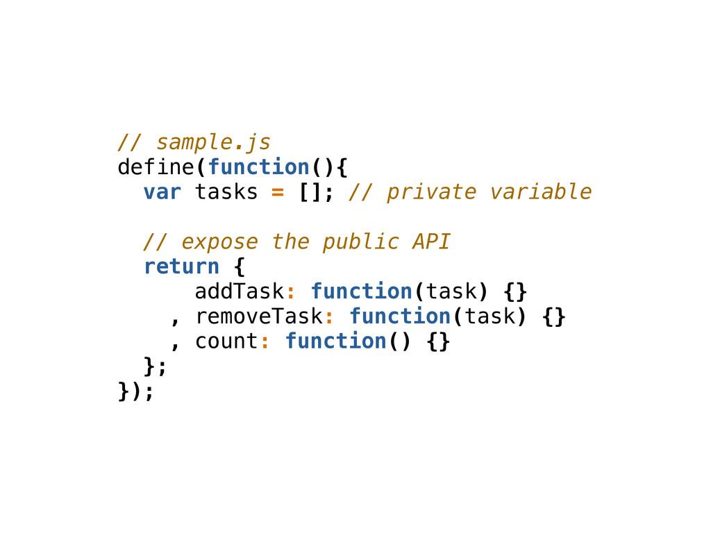// sample.js define(function(){ var tasks = [];...