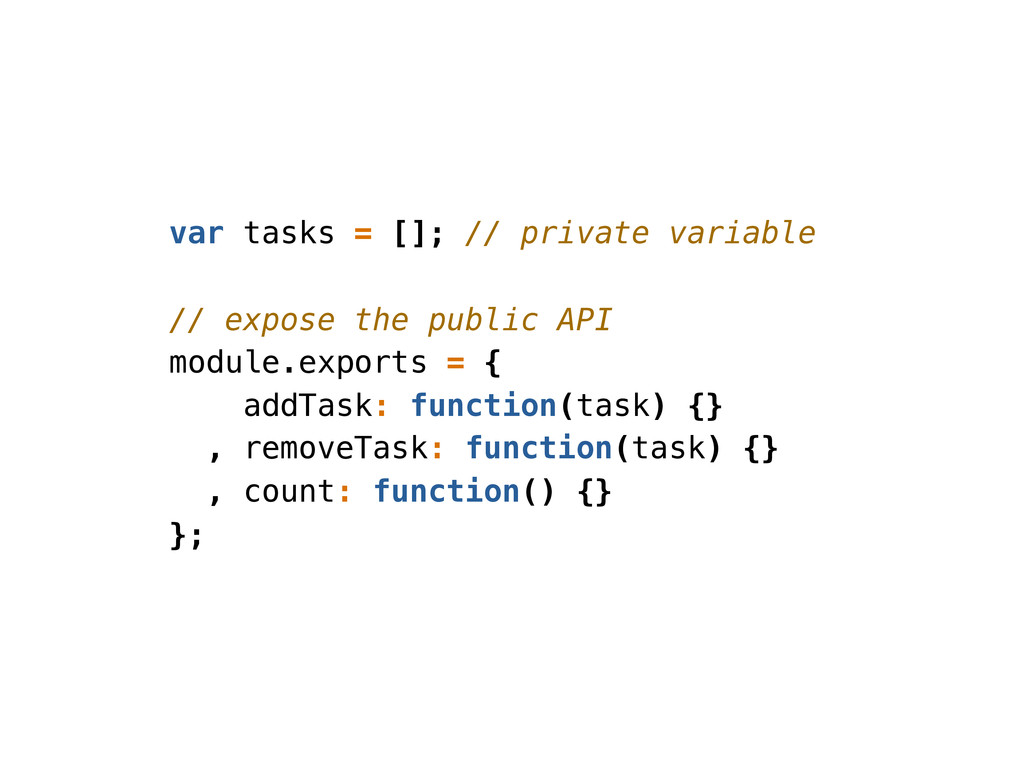 var tasks = []; // private variable // expose t...