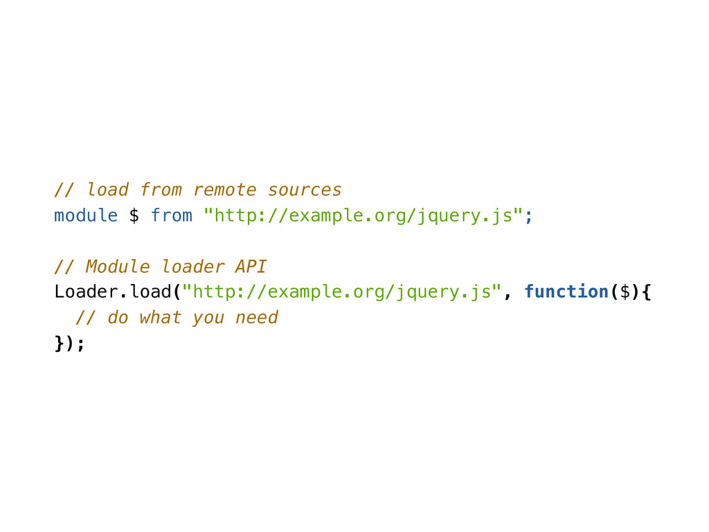 "// load from remote sources module $ from ""http..."