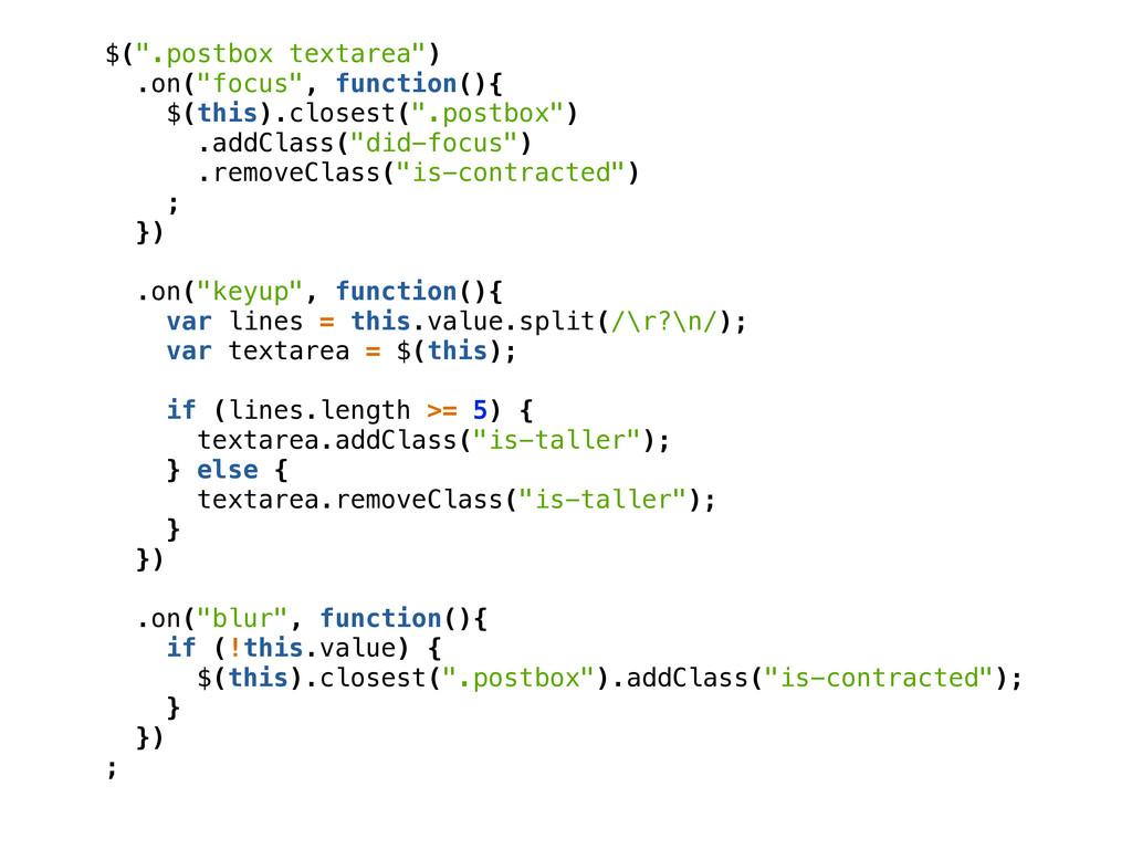"$("".postbox textarea"") .on(""focus"", function(){..."