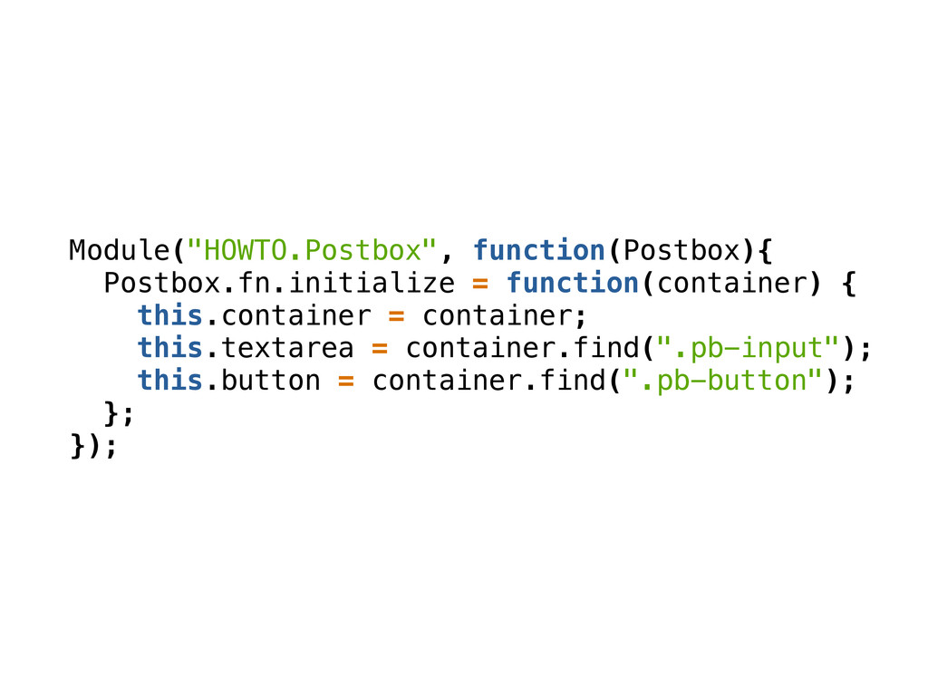 """Module(""""HOWTO.Postbox"""", function(Postbox){ Post..."""
