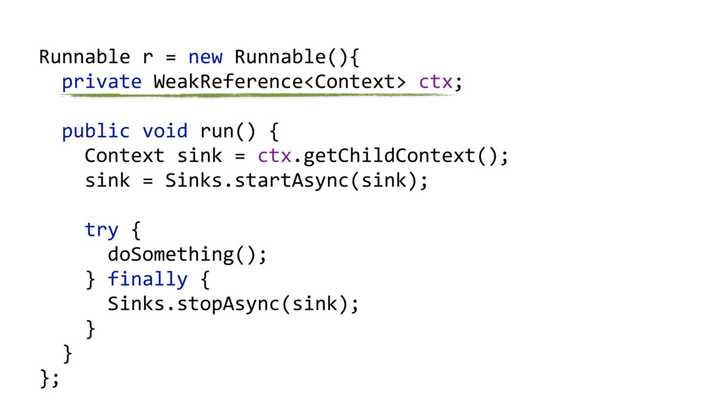 Runnable r = new Runnable(){   private ...