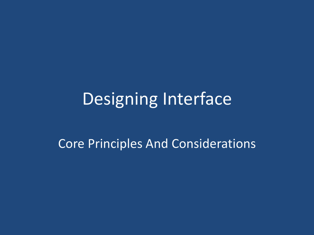 Designing Interface Core Principles And Conside...