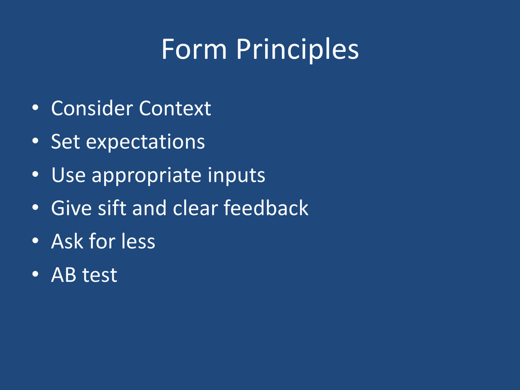 Form Principles • Consider Context • Set expect...