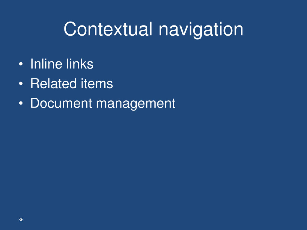 36 Contextual navigation • Inline links • Relat...