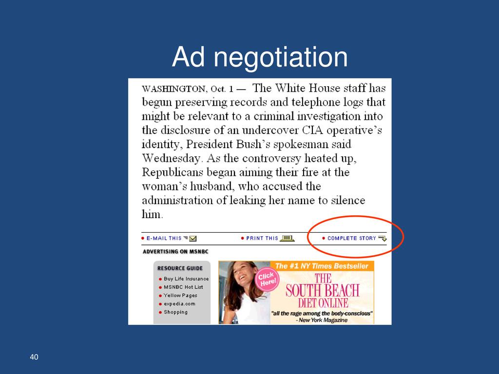 40 Ad negotiation