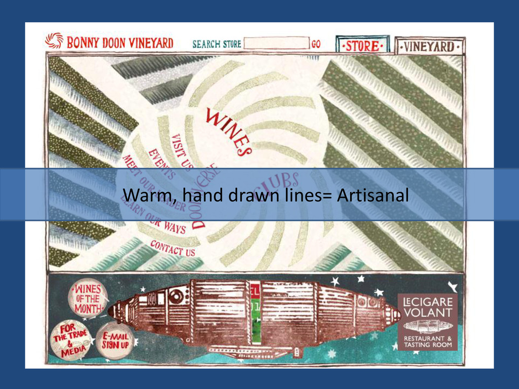 Warm, hand drawn lines= Artisanal