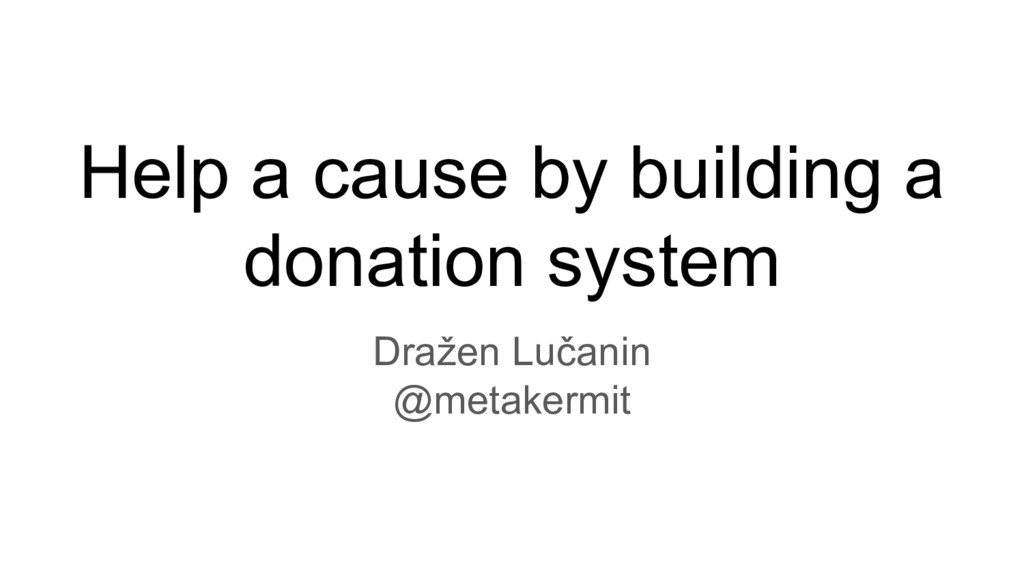 Help a cause by building a donation system Draž...