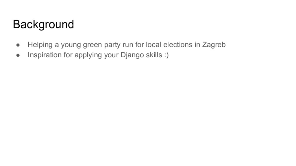 ● Helping a young green party run for local ele...