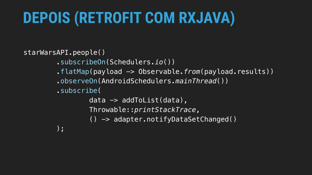 DEPOIS (RETROFIT COM RXJAVA) starWarsAPI.people...