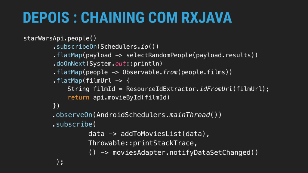 DEPOIS : CHAINING COM RXJAVA starWarsApi.people...