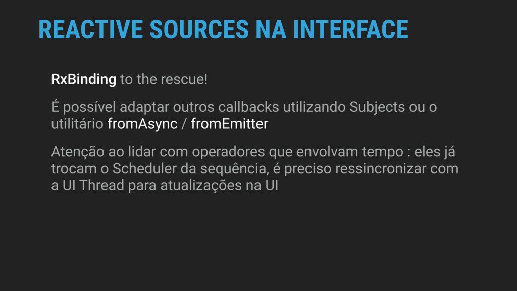 REACTIVE SOURCES NA INTERFACE RxBinding to the ...