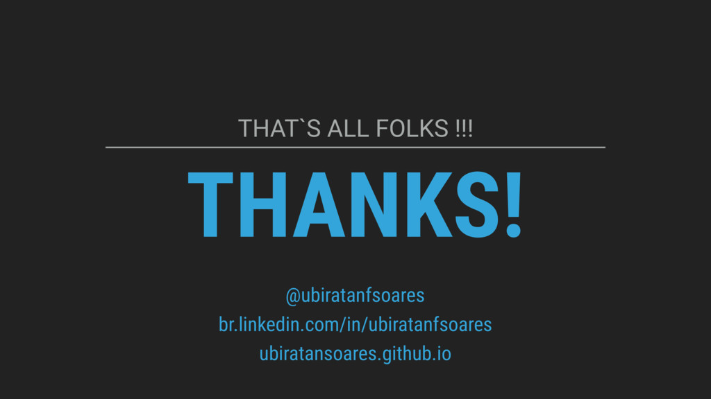 THANKS! THAT`S ALL FOLKS !!! @ubiratanfsoares b...