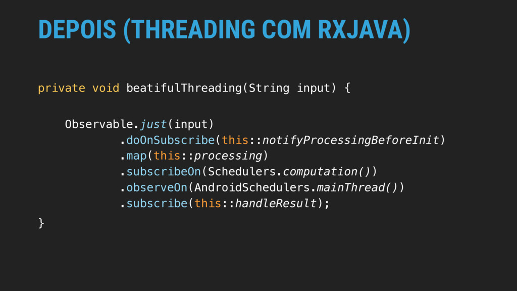 DEPOIS (THREADING COM RXJAVA) private void beat...