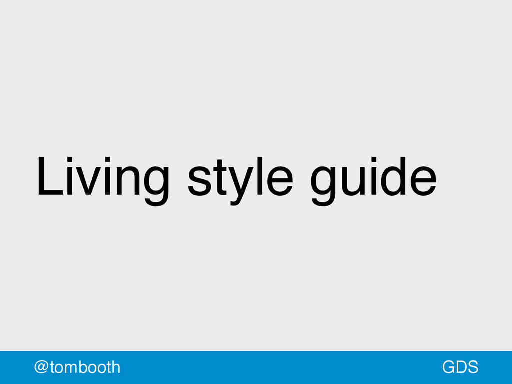 GDS @tombooth Living style guide