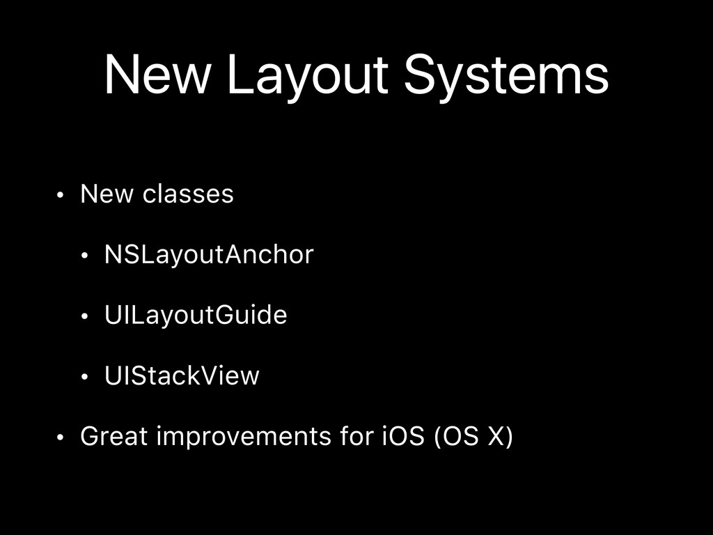New Layout Systems • New classes • NSLayoutAnch...