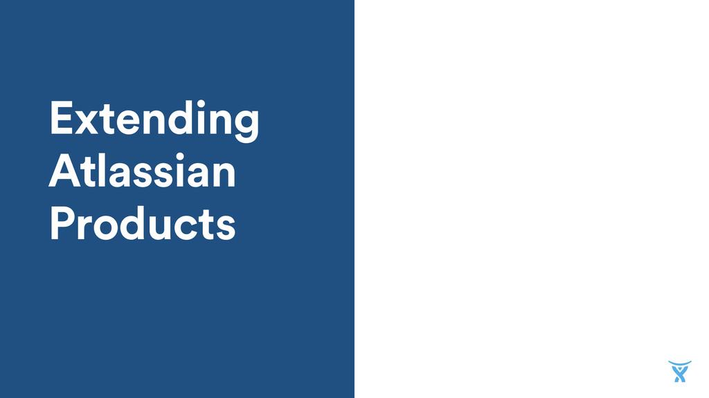 Extending Atlassian Products
