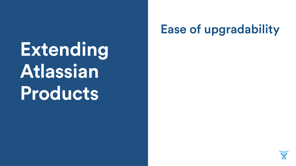 Extending Atlassian Products Ease of upgradabil...