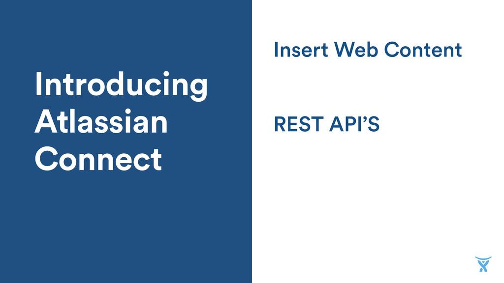 Introducing Atlassian Connect REST API'S Insert...