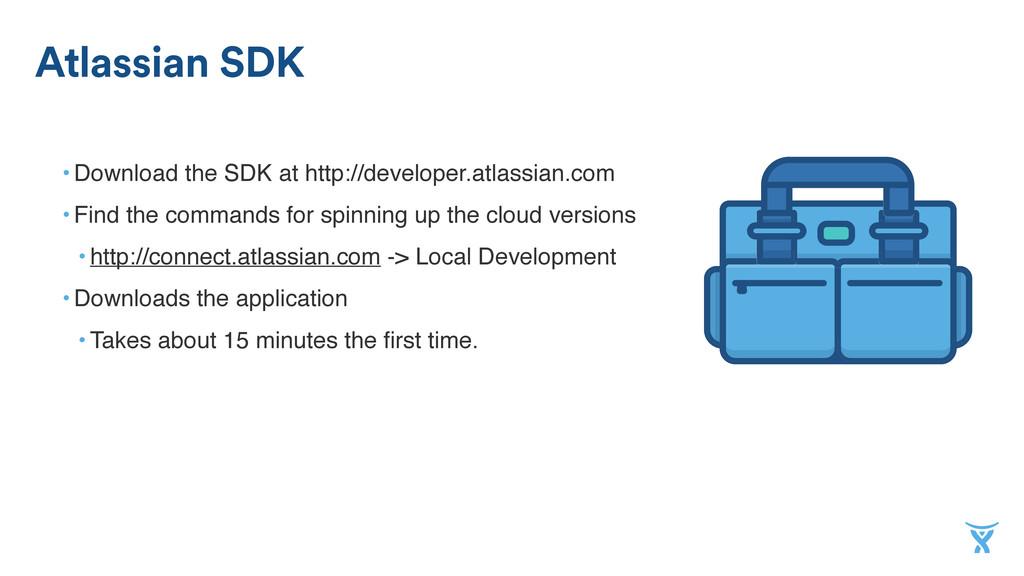 • Download the SDK at http://developer.atlassia...