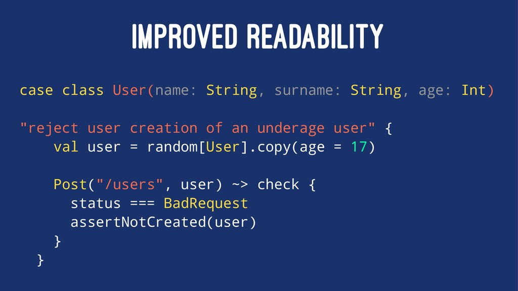 IMPROVED READABILITY case class User(name: Stri...