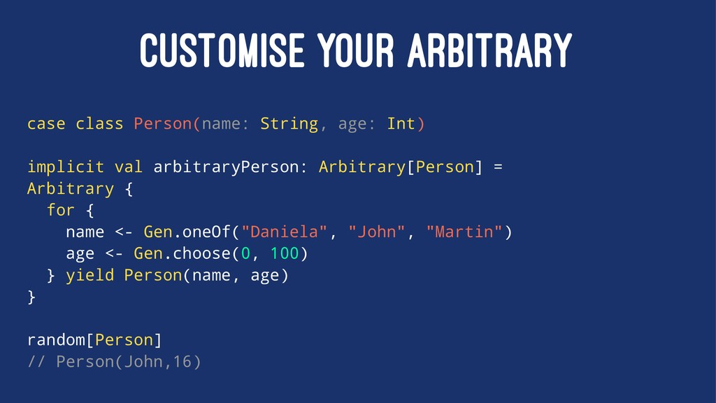 CUSTOMISE YOUR ARBITRARY case class Person(name...