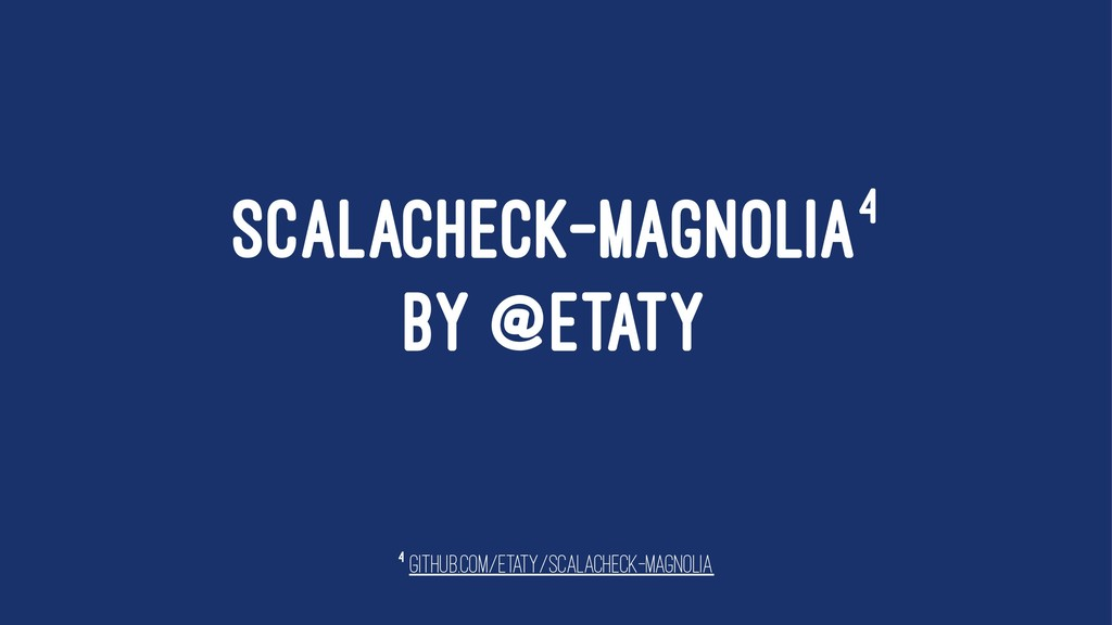 SCALACHECK-MAGNOLIA4 BY @ETATY 4 github.com/eta...