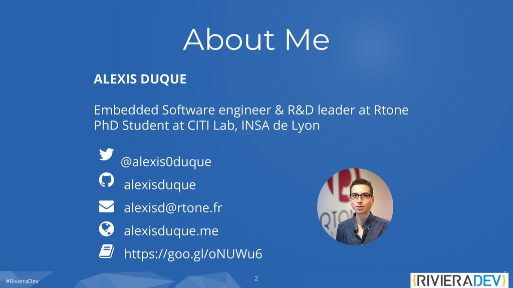 #RivieraDev About Me ALEXIS DUQUE Embedded Soft...