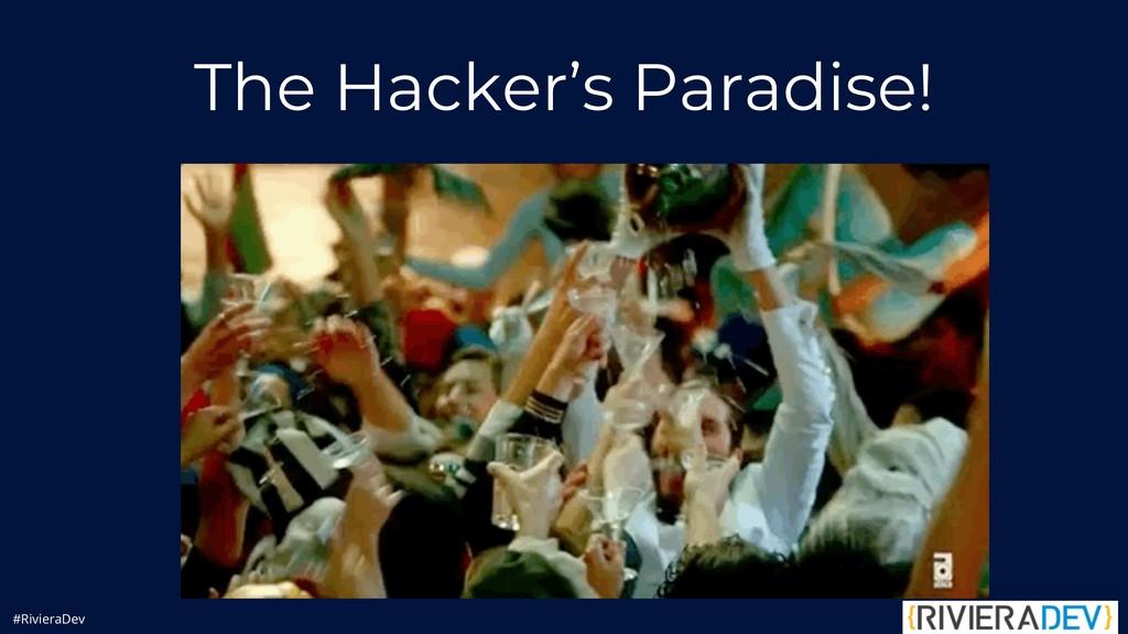 #RivieraDev The Hacker's Paradise! An Attacket ...