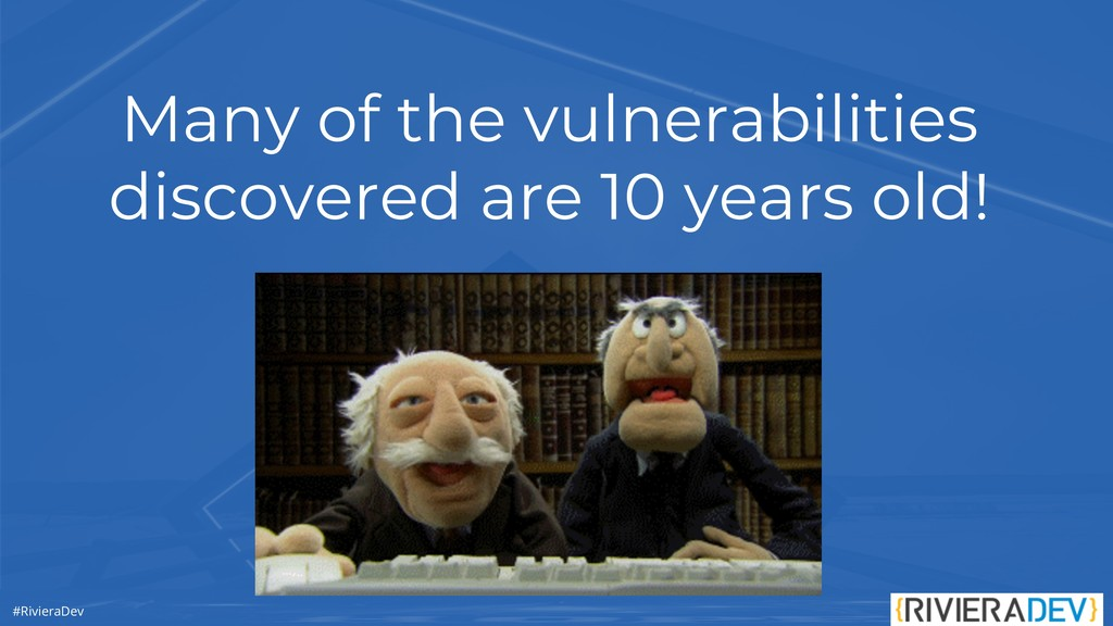 #RivieraDev Many of the vulnerabilities discove...