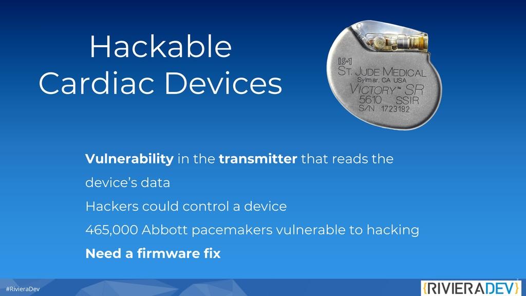 #RivieraDev Hackable Cardiac Devices Vulnerabil...