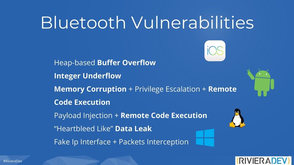 #RivieraDev Bluetooth Vulnerabilities Heap-base...