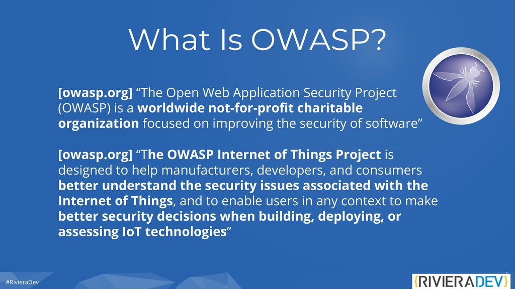 """#RivieraDev What Is OWASP? [owasp.org] """"The Ope..."""