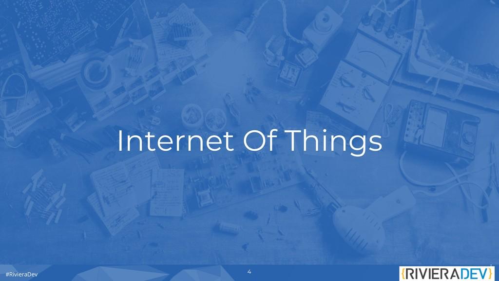 #RivieraDev Internet Of Things 4