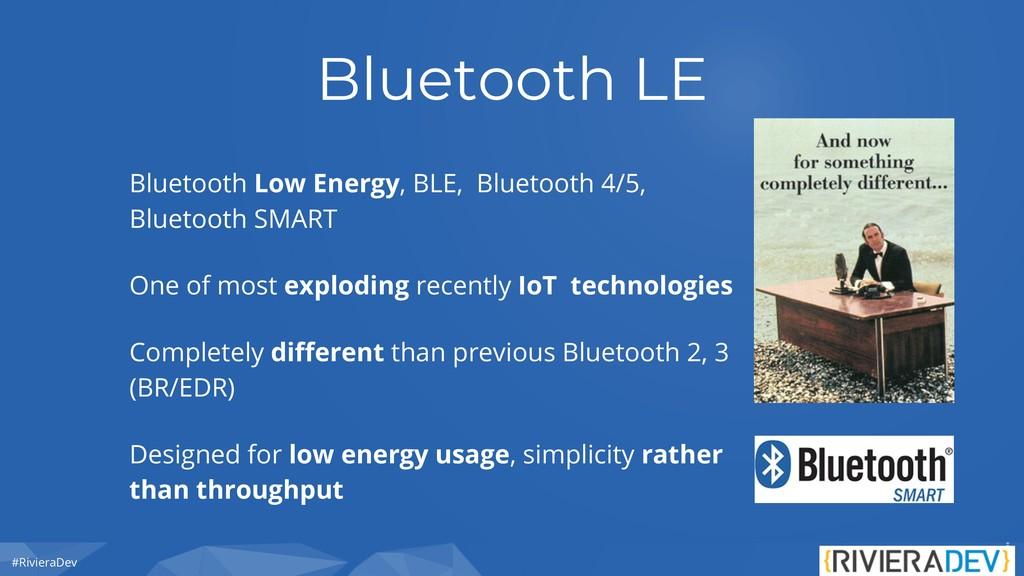 #RivieraDev Bluetooth LE Bluetooth Low Energy, ...