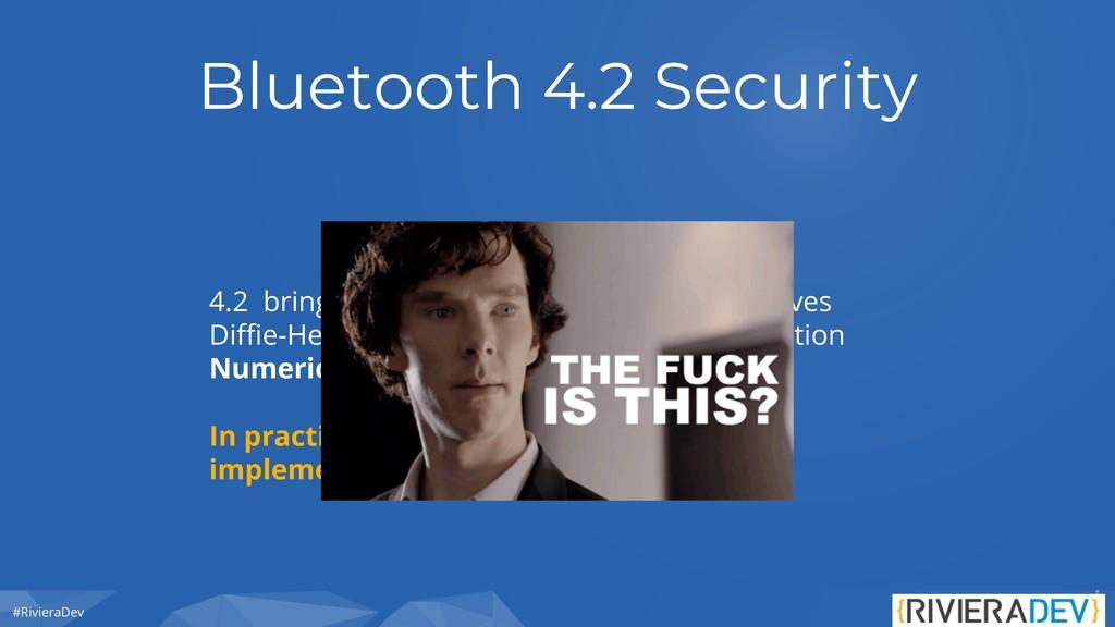 #RivieraDev Bluetooth 4.2 Security 4.2 brings s...