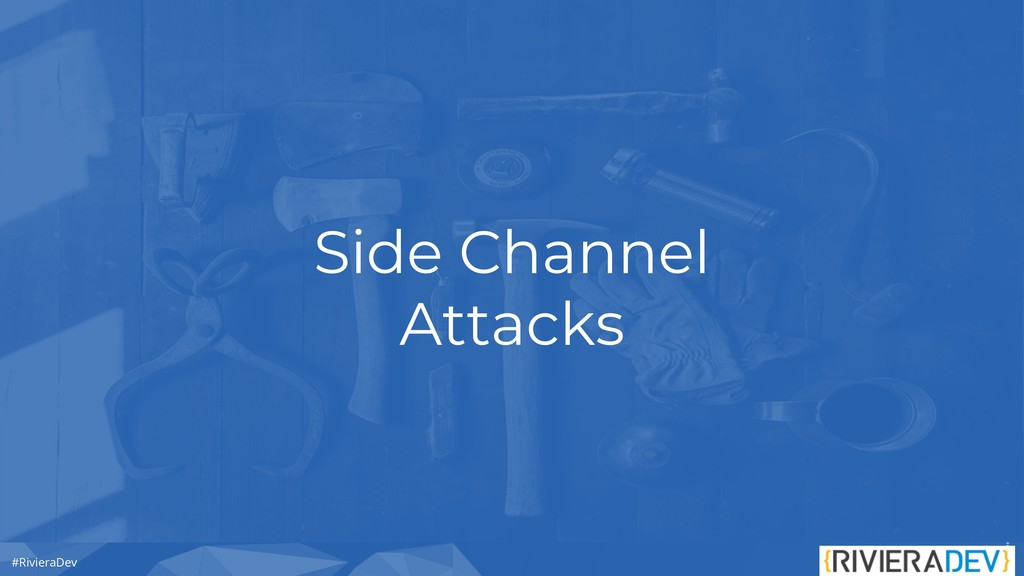 #RivieraDev Side Channel Attacks
