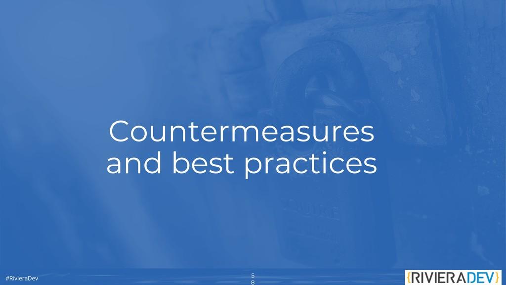 5 8 #RivieraDev Countermeasures and best practi...
