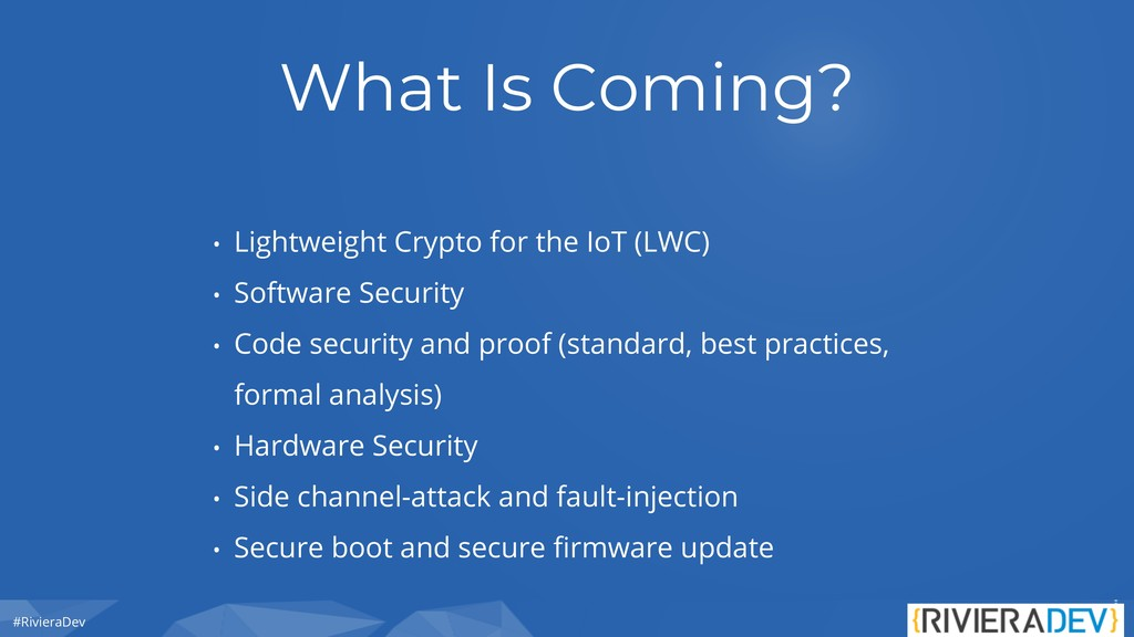 #RivieraDev What Is Coming? • Lightweight Crypt...