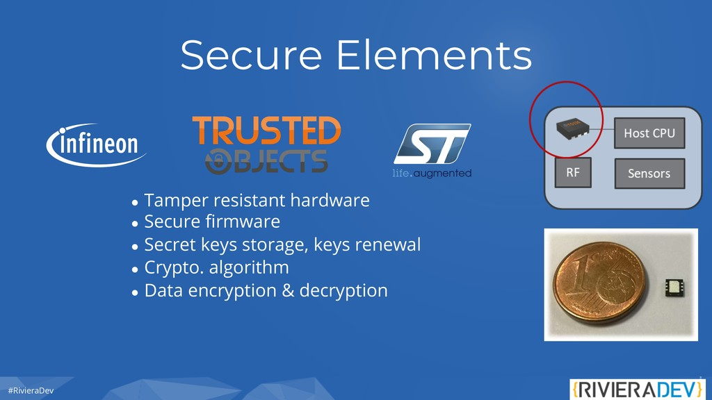 #RivieraDev Secure Elements ● Tamper resistant ...