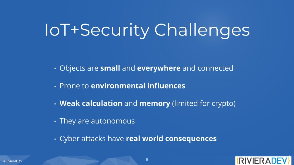 #RivieraDev IoT+Security Challenges • Objects a...