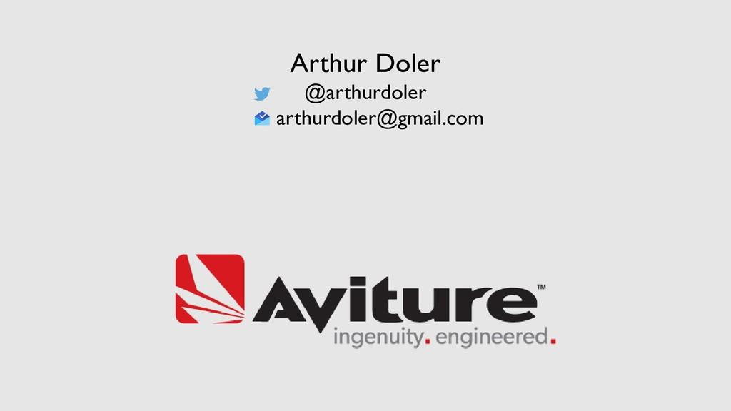 Arthur Doler @arthurdoler arthurdoler@gmail.com