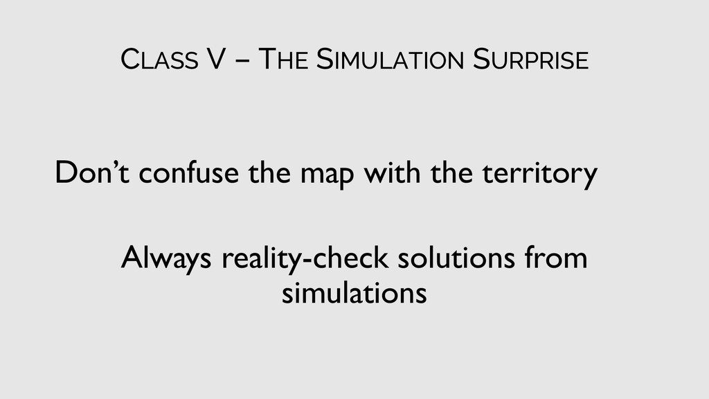 CLASS V – THE SIMULATION SURPRISE Don't confuse...