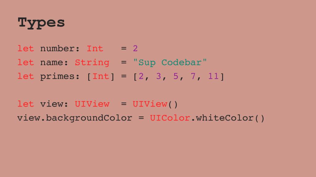 """Types let number: Int = 2 let name: String = """"S..."""