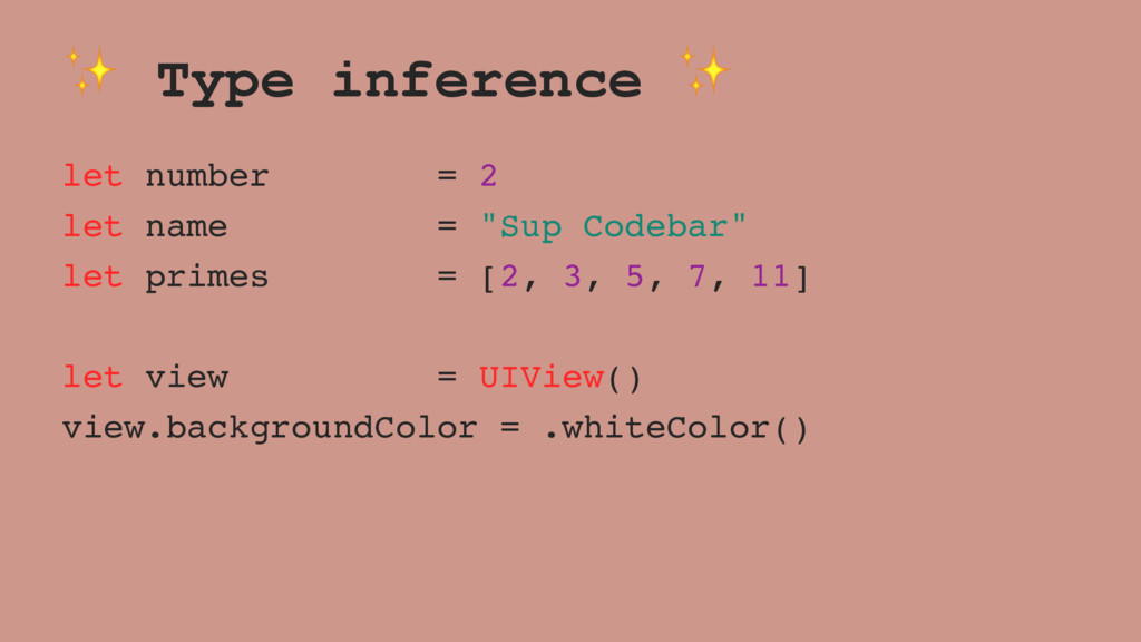 """✨ Type inference ✨ let number = 2 let name = """"S..."""