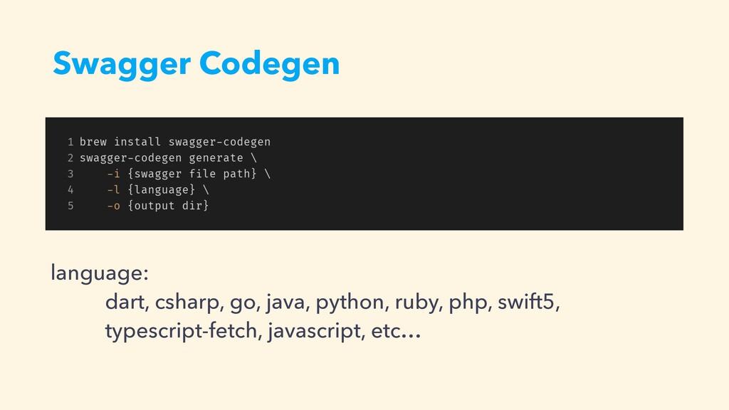Swagger Codegen language:   dart, csharp, go, j...