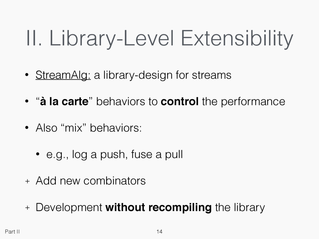 II. Library-Level Extensibility • StreamAlg: a ...