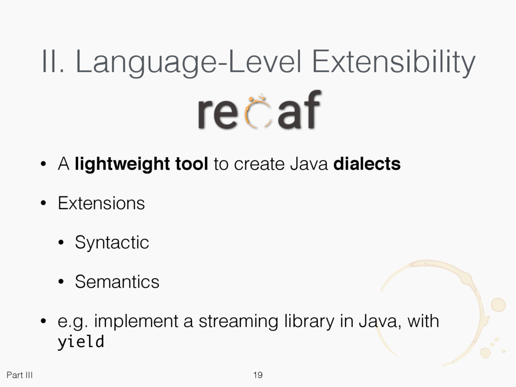 II. Language-Level Extensibility • A lightweigh...