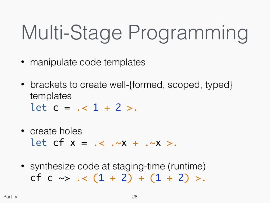Multi-Stage Programming • manipulate code templ...