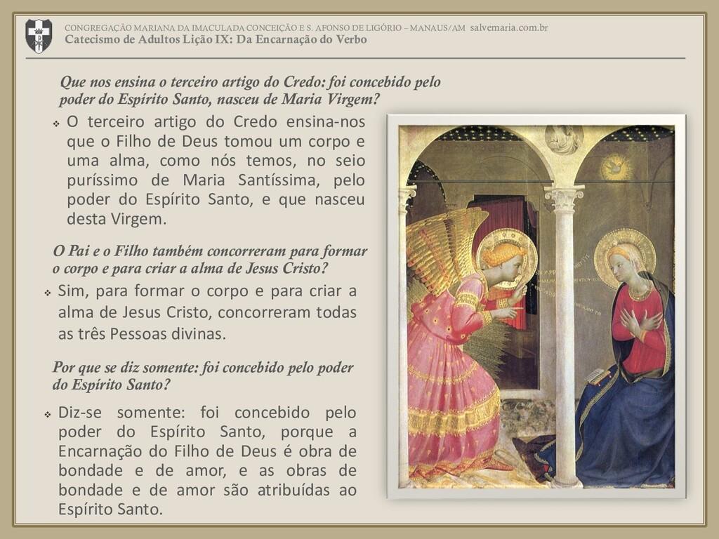 ❖ O terceiro artigo do Credo ensina-nos que o F...